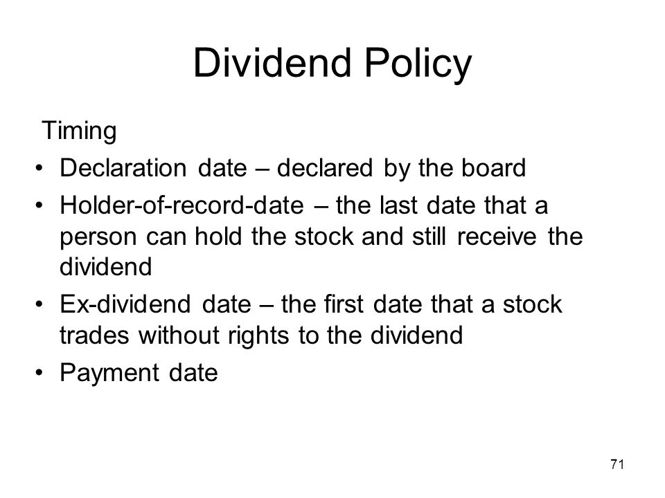 Dividend Policy Timing Declaration date – declared by the board