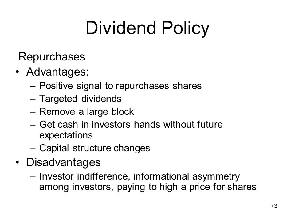 Dividend Policy Repurchases Advantages: Disadvantages