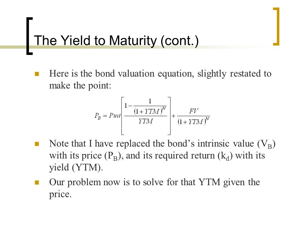 The Yield to Maturity (cont.)