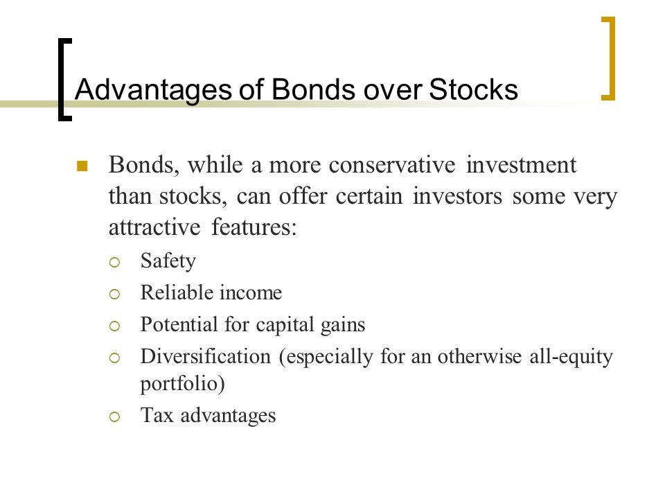 Advantages of Bonds over Stocks