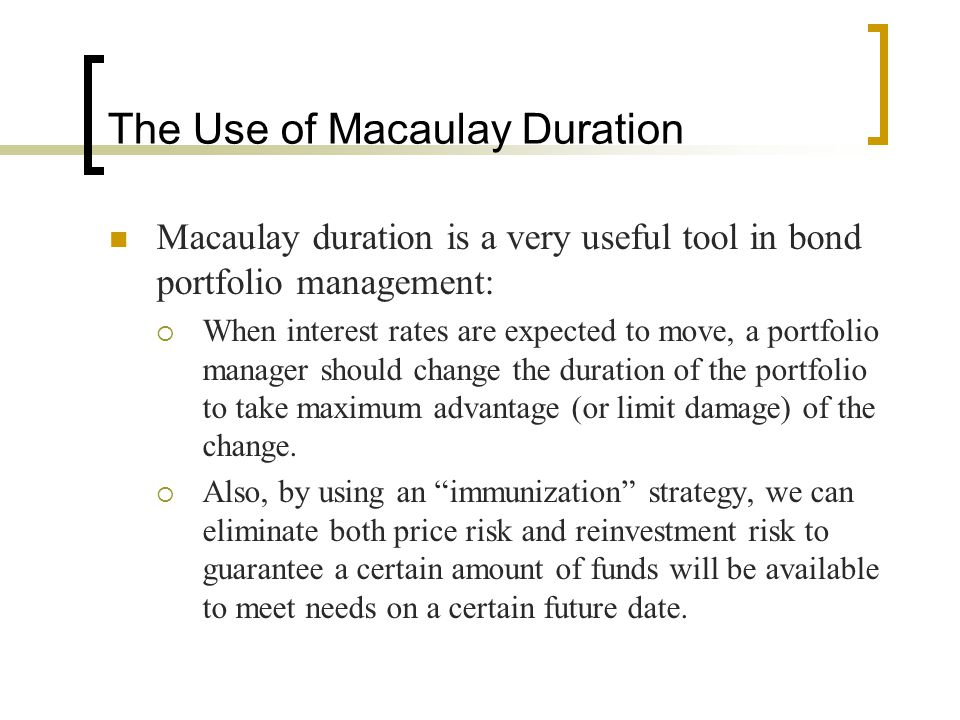 The Use of Macaulay Duration