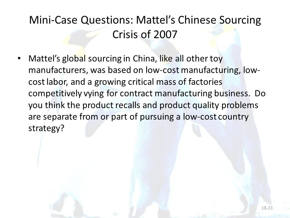 Mini-Case Questions: Mattel's Chinese Sourcing Crisis of 2007