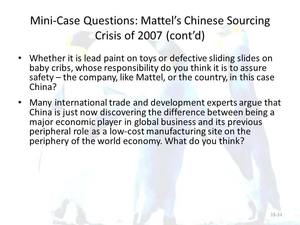Mini-Case Questions: Mattel's Chinese Sourcing Crisis of 2007 (cont'd)