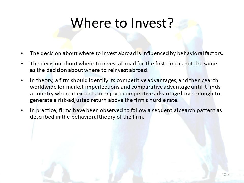 Where to Invest The decision about where to invest abroad is influenced by behavioral factors.