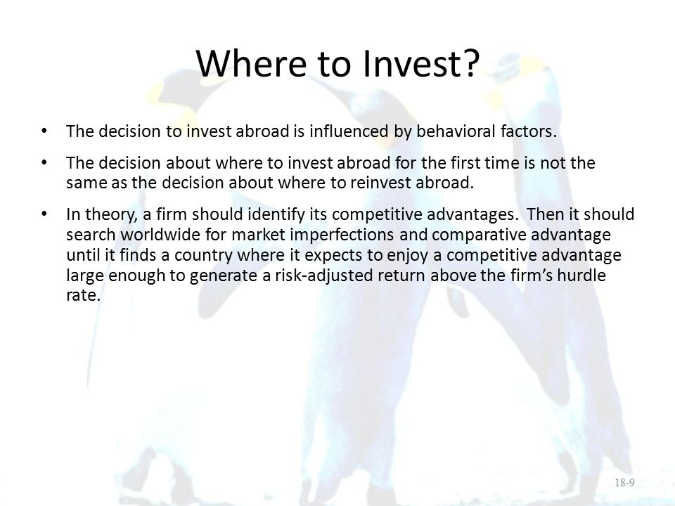 Where to Invest The decision to invest abroad is influenced by behavioral factors.