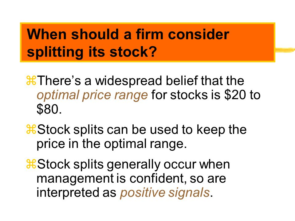 When should a firm consider splitting its stock