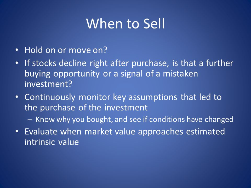 When to Sell Hold on or move on