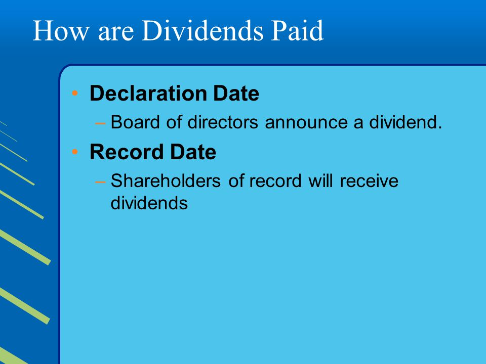 How are Dividends Paid Declaration Date Record Date