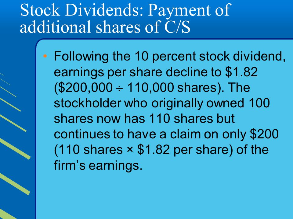 Stock Dividends: Payment of additional shares of C/S