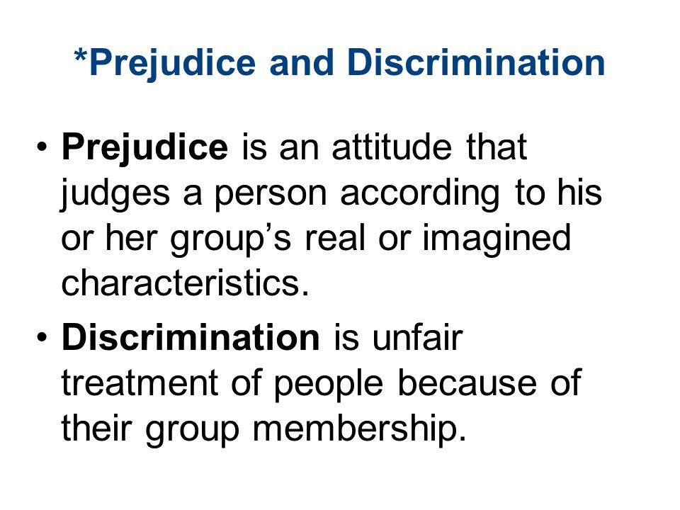 *Prejudice and Discrimination