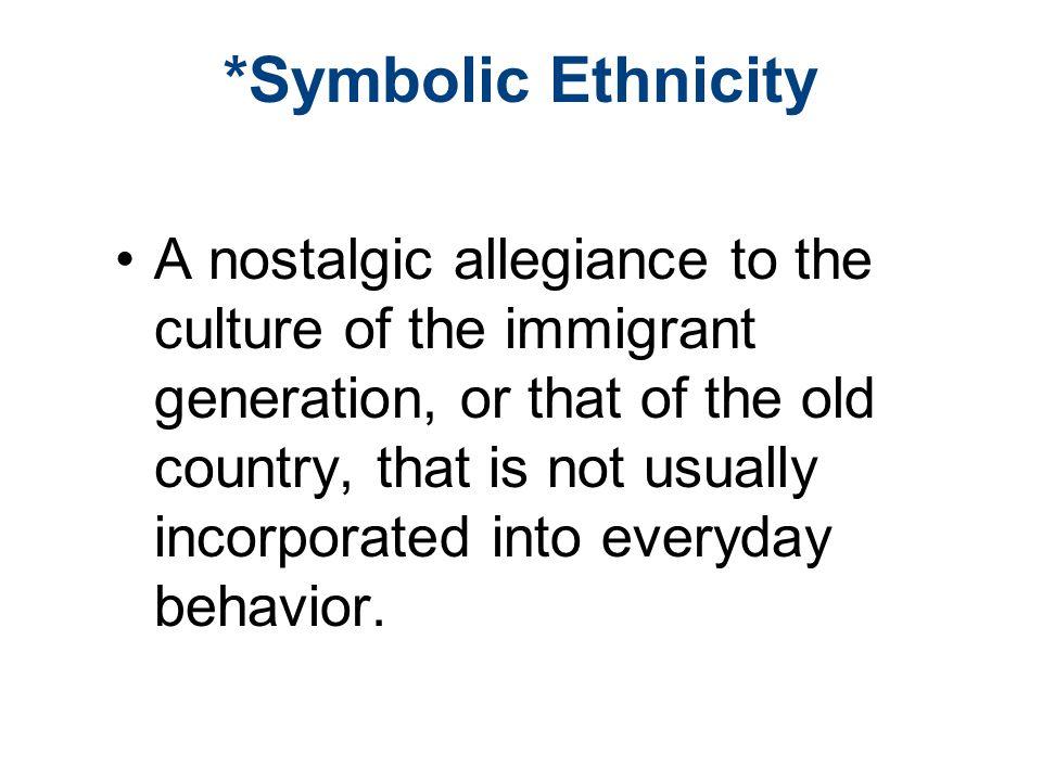*Symbolic Ethnicity