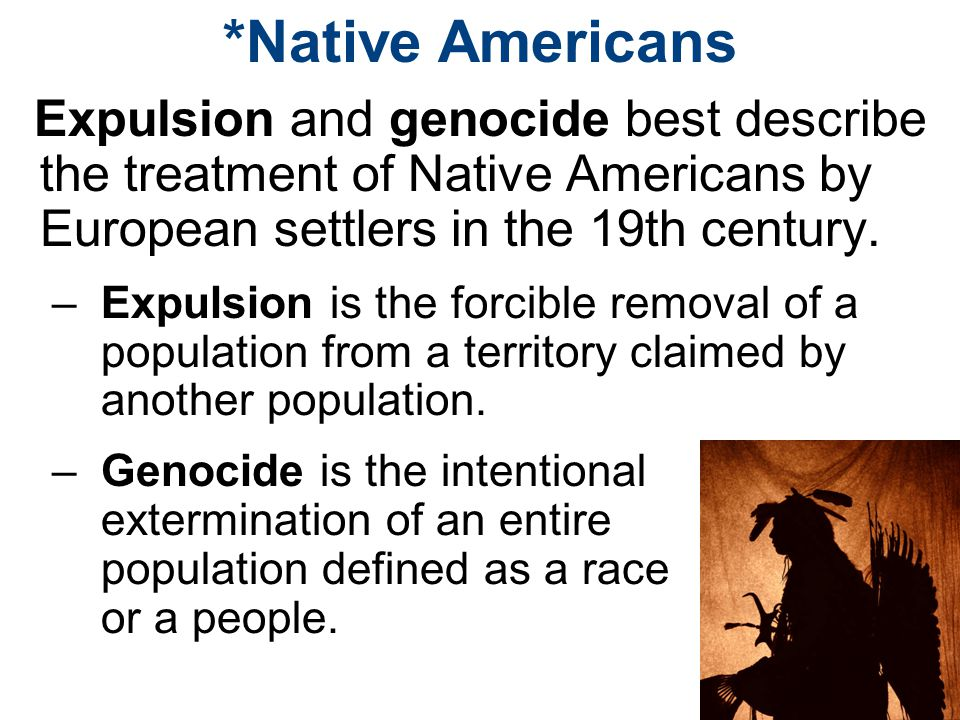 *Native Americans Expulsion and genocide best describe the treatment of Native Americans by European settlers in the 19th century.