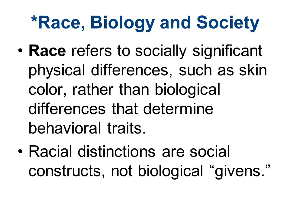 *Race, Biology and Society