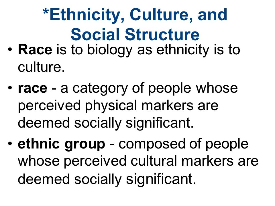 *Ethnicity, Culture, and Social Structure