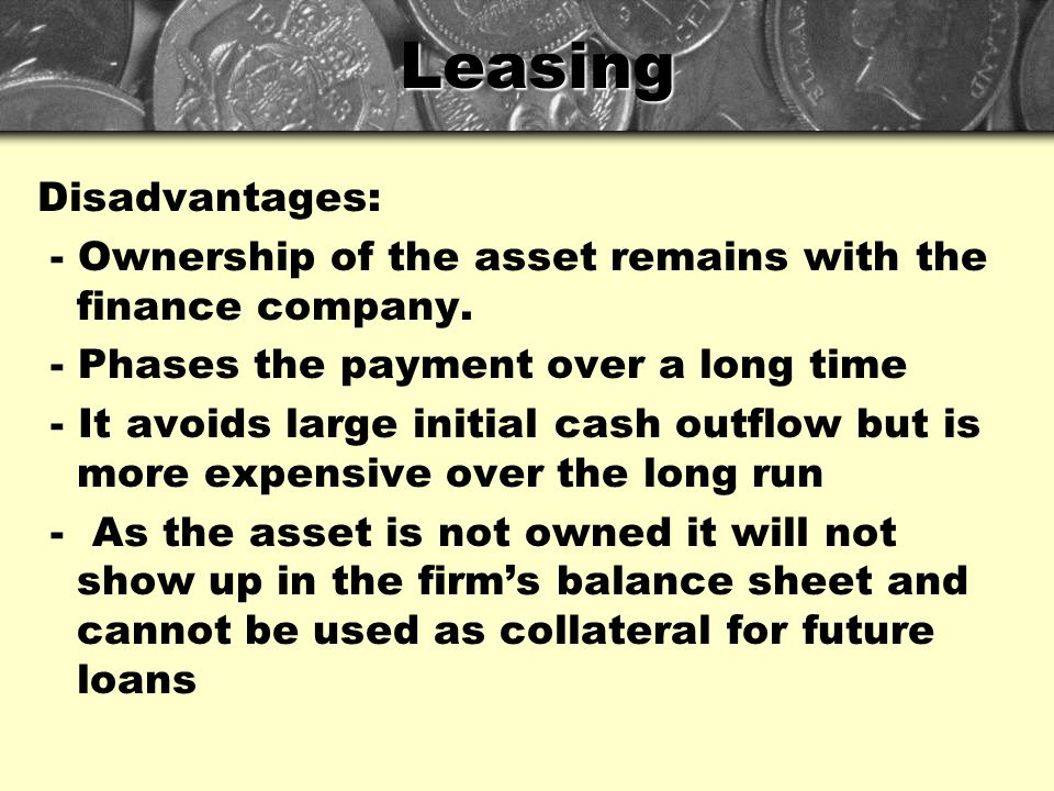 Leasing Disadvantages: