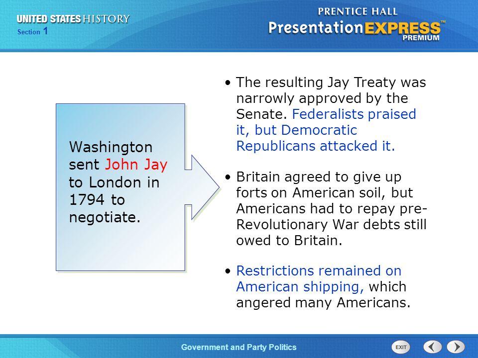 Washington sent John Jay to London in 1794 to negotiate.