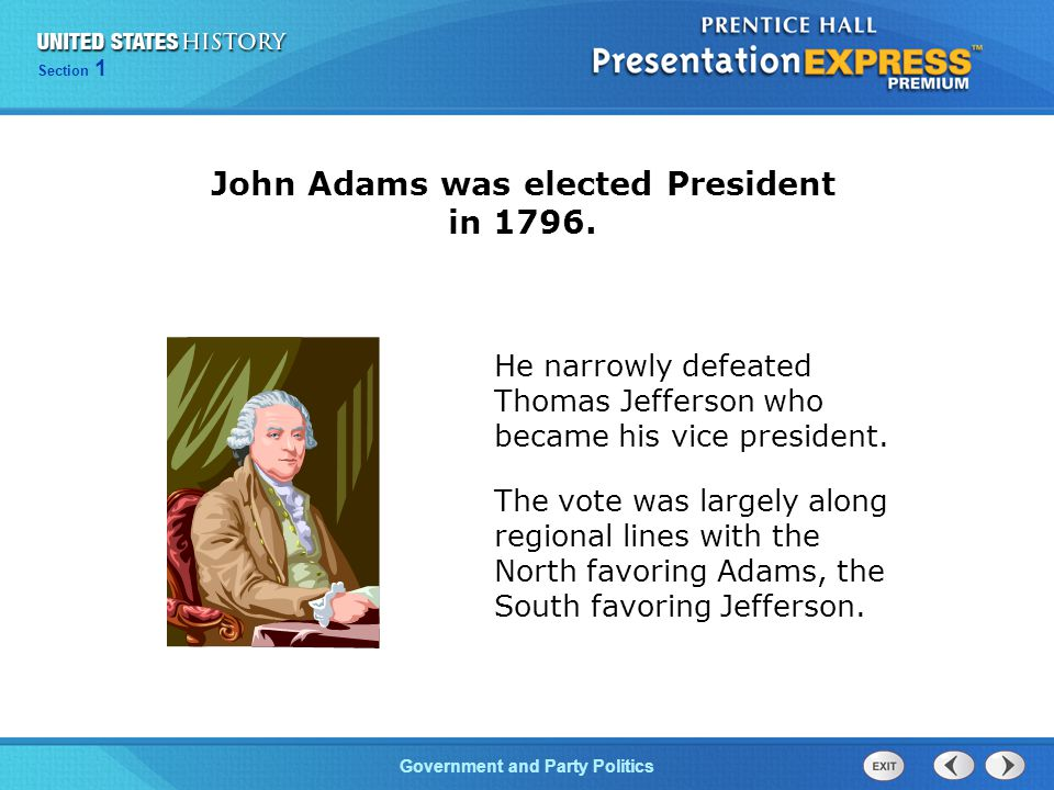 John Adams was elected President in 1796.