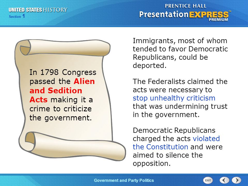 Immigrants, most of whom tended to favor Democratic Republicans, could be deported.