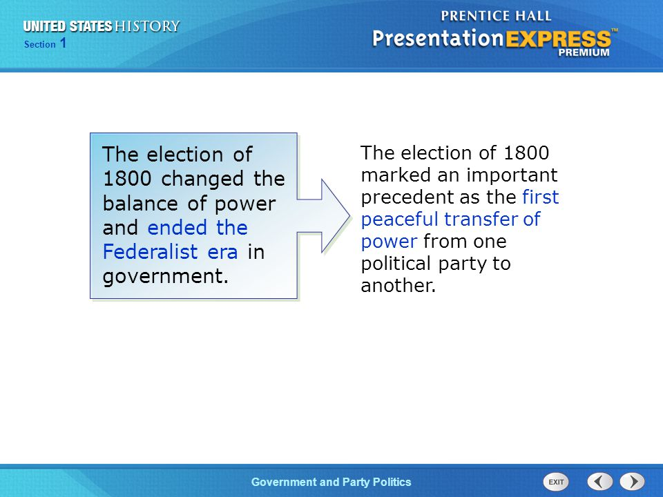 The election of 1800 changed the balance of power and ended the Federalist era in government.