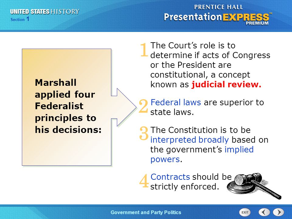 1 2 3 4 Marshall applied four Federalist principles to his decisions: