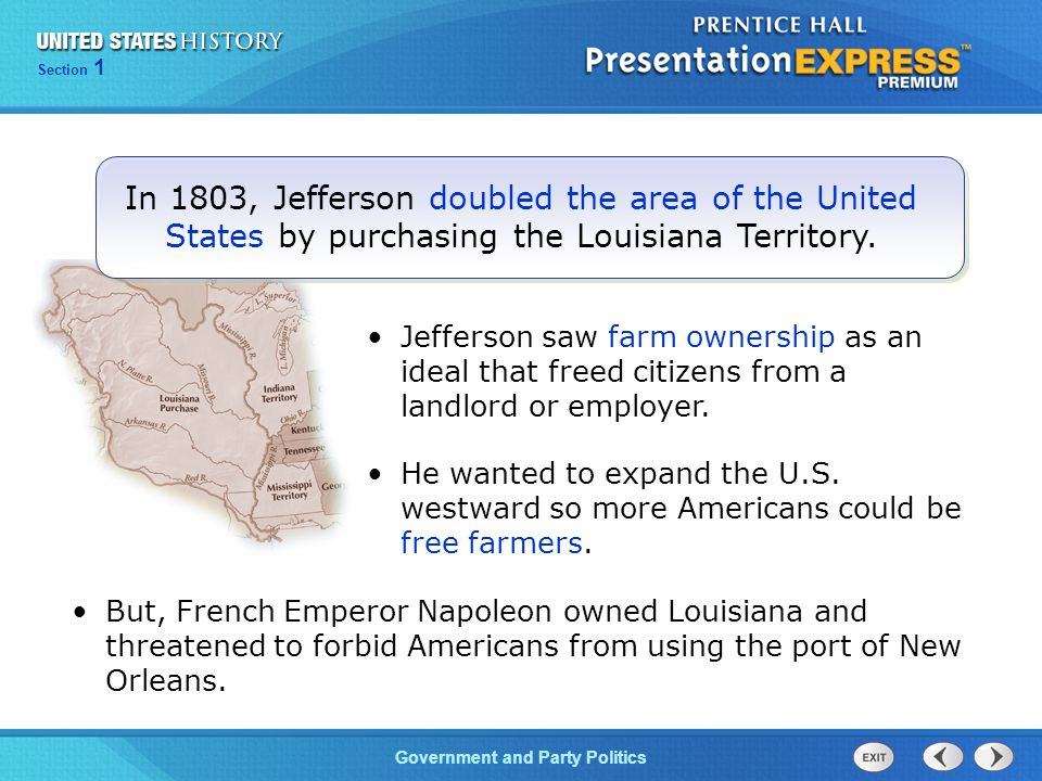 In 1803, Jefferson doubled the area of the United States by purchasing the Louisiana Territory.