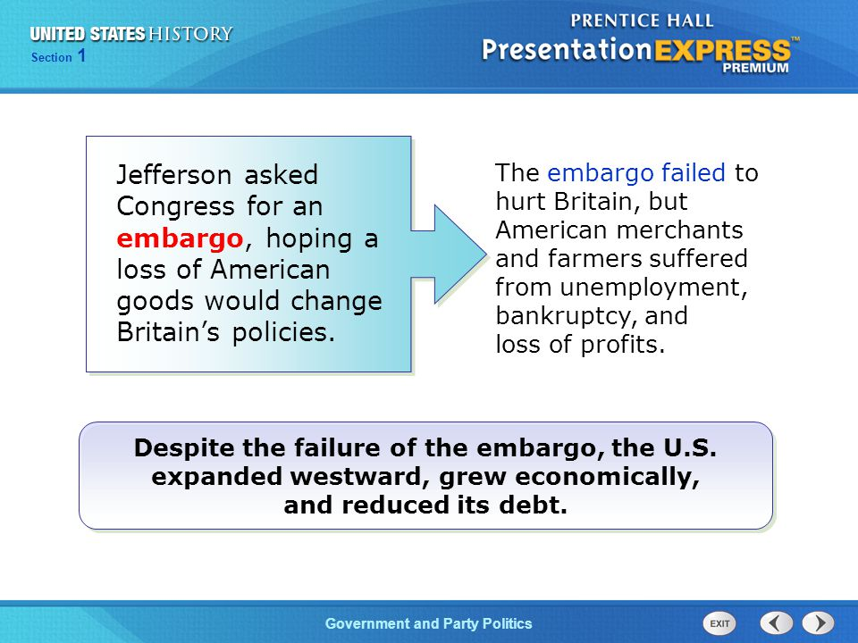 Jefferson asked Congress for an embargo, hoping a loss of American goods would change Britain's policies.