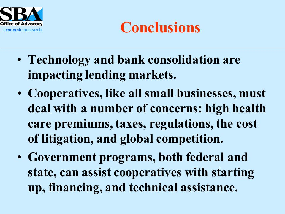 Conclusions Technology and bank consolidation are impacting lending markets.