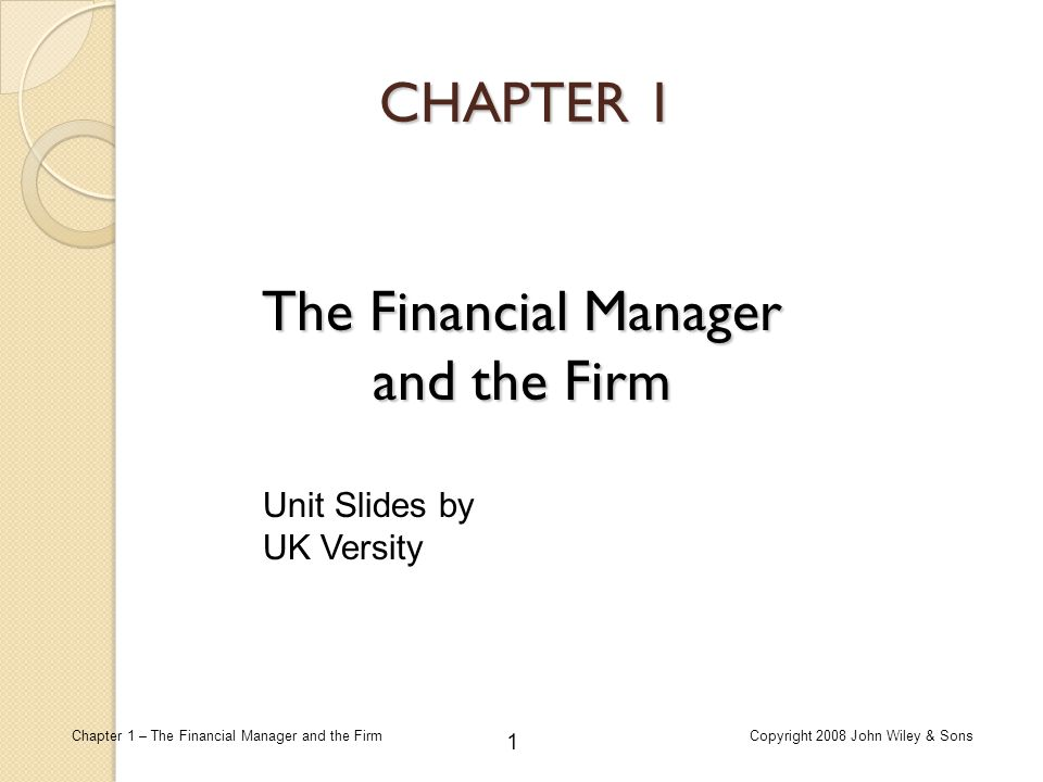 The Financial Manager and the Firm