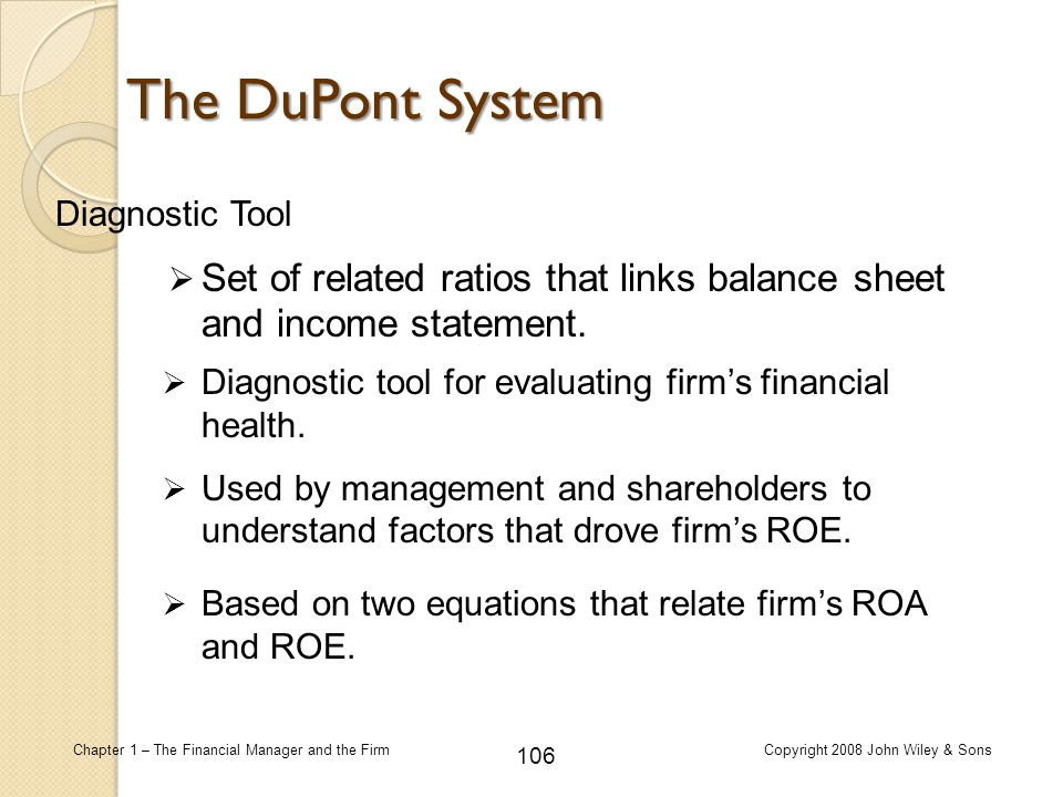 The DuPont System Diagnostic Tool. Set of related ratios that links balance sheet and income statement.