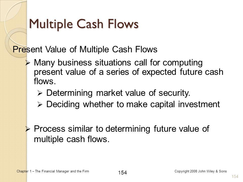 Multiple Cash Flows Present Value of Multiple Cash Flows