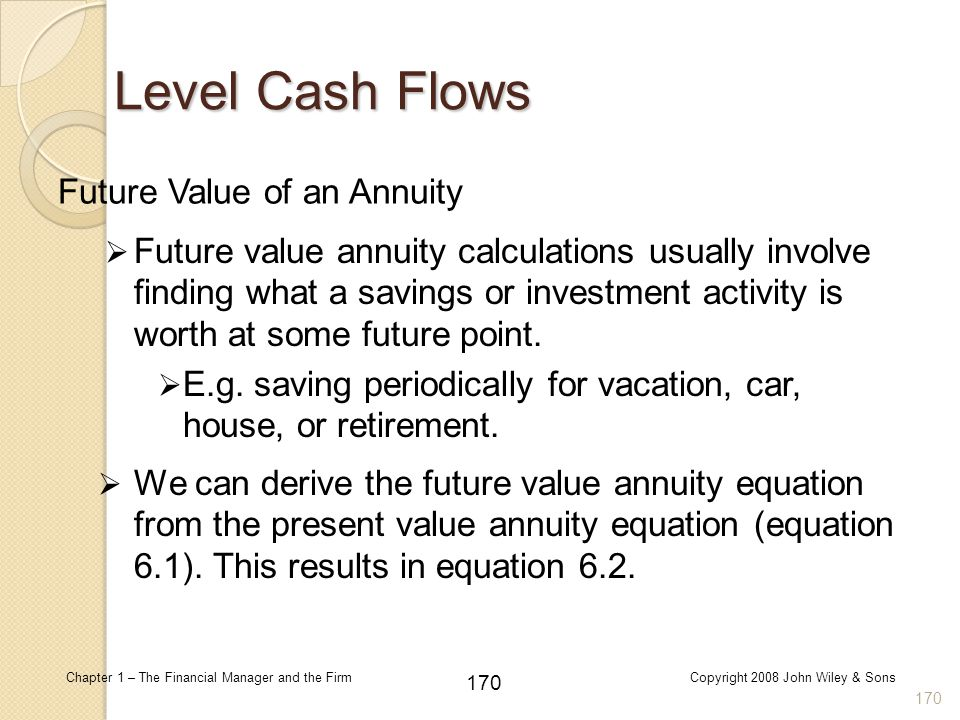 Level Cash Flows Future Value of an Annuity