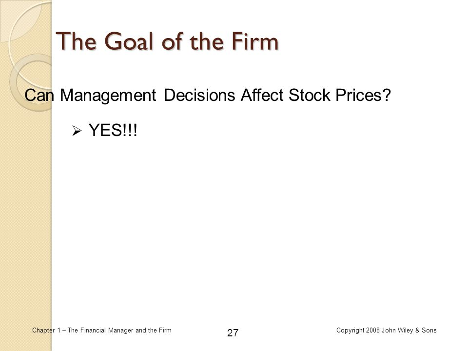 do financial management decisions influence firm What are the major types of financial management decision that business firm  financial management decisions  decision of the financial manager influence.
