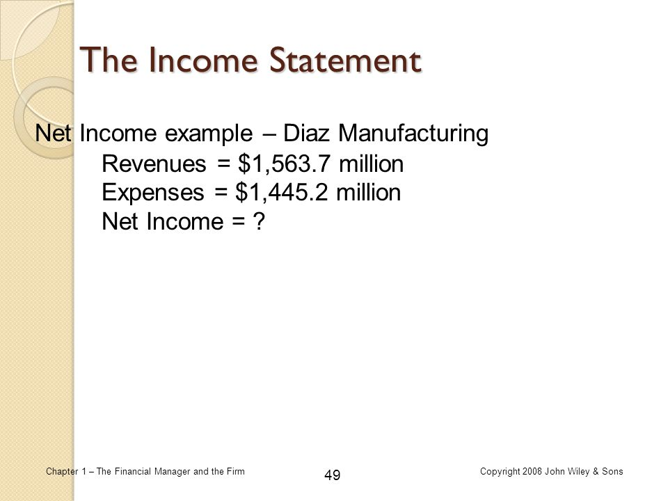 The Income Statement Net Income example – Diaz Manufacturing