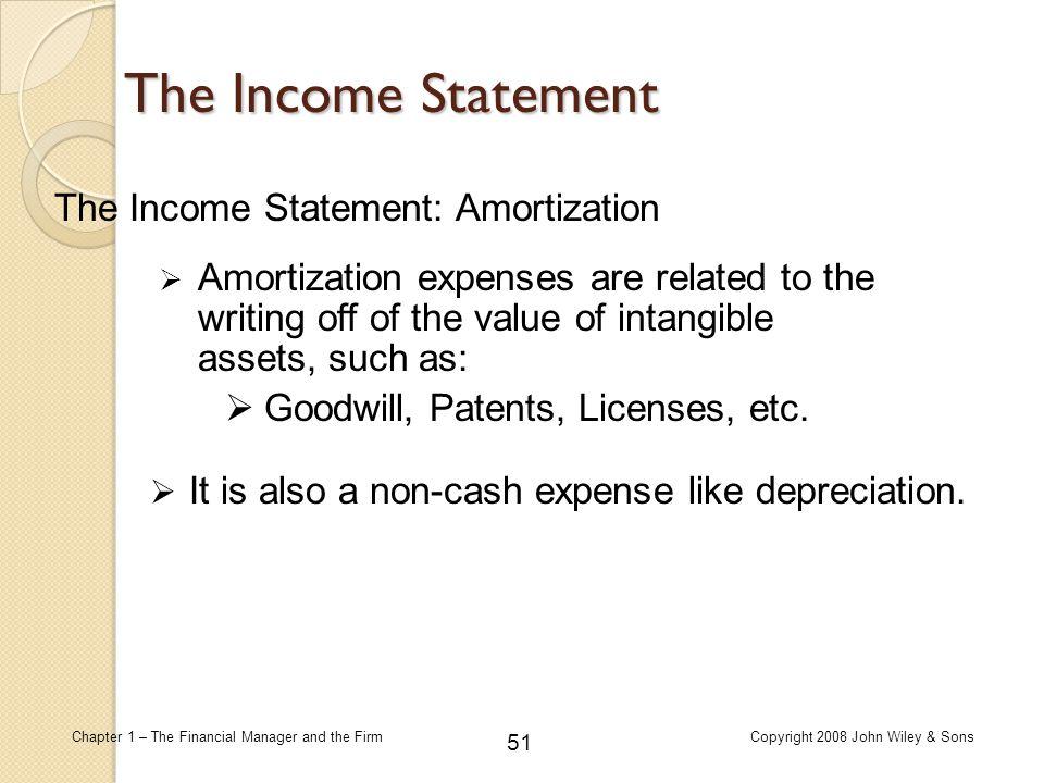 The Income Statement The Income Statement: Amortization