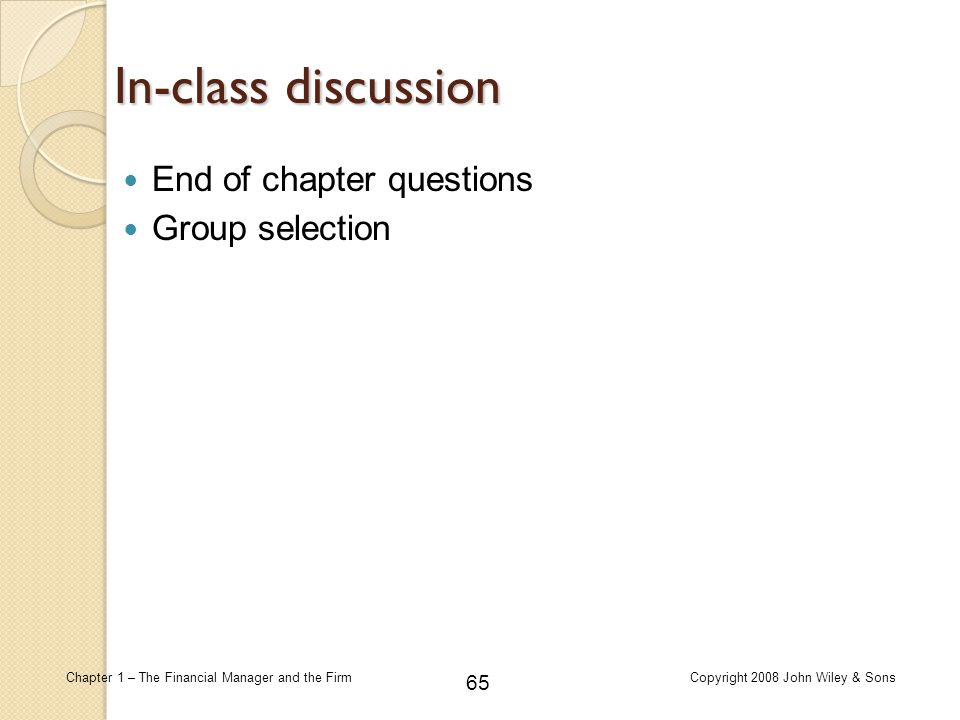 In-class discussion End of chapter questions Group selection