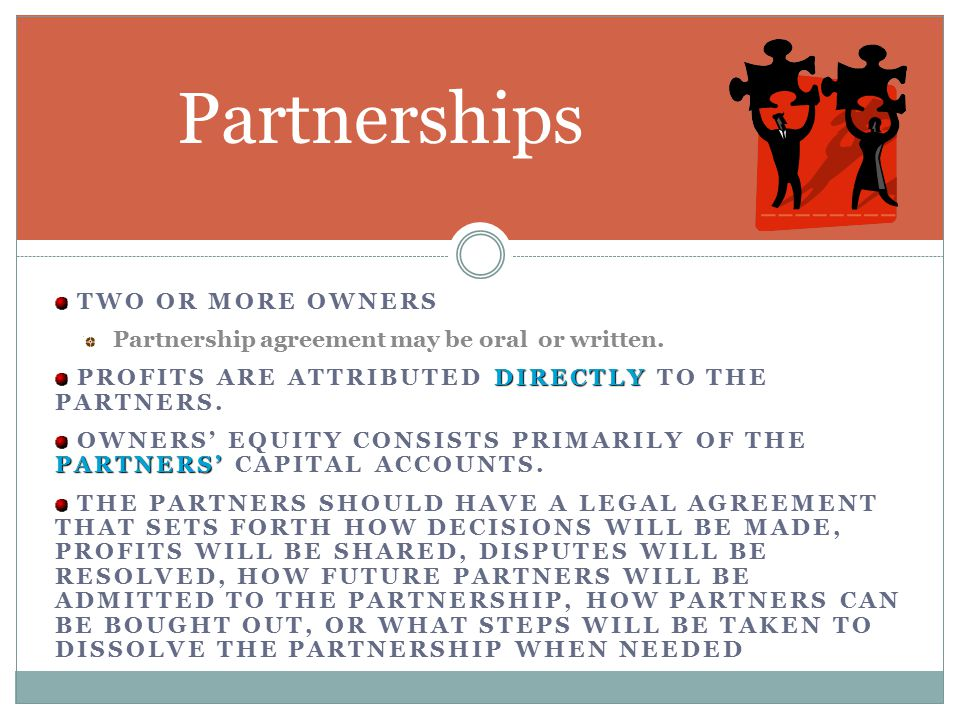 Partnerships Two or more owners
