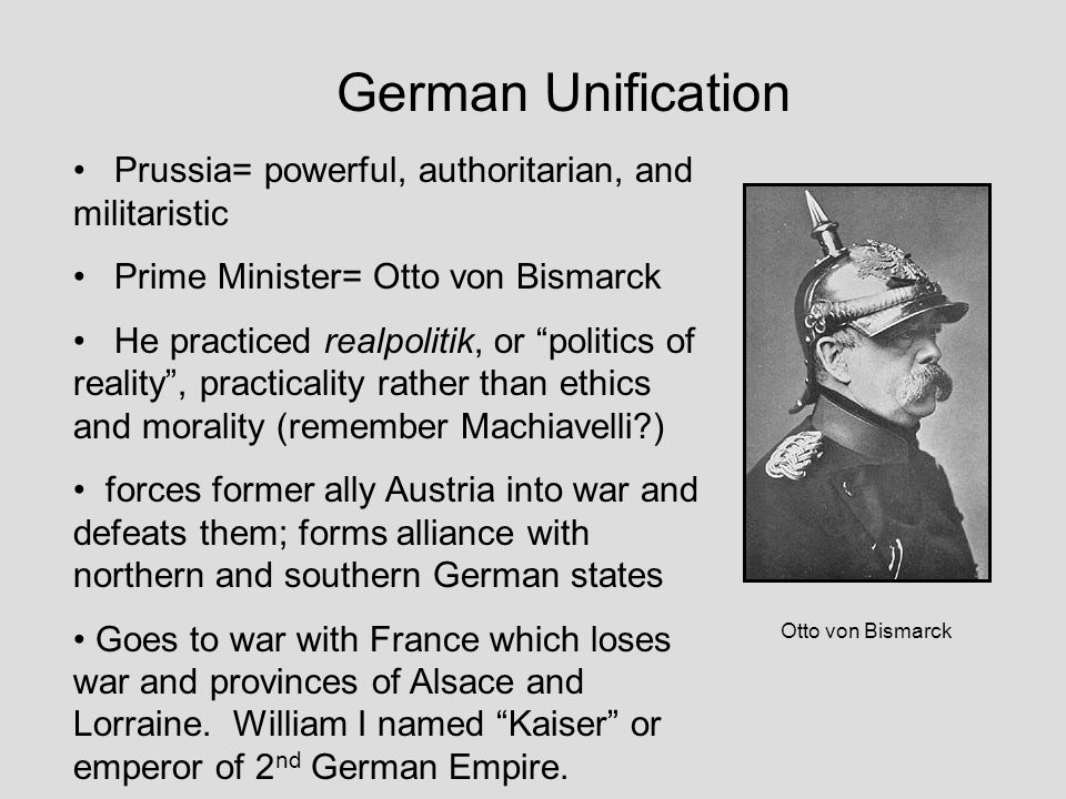 German Unification Prussia= powerful, authoritarian, and militaristic