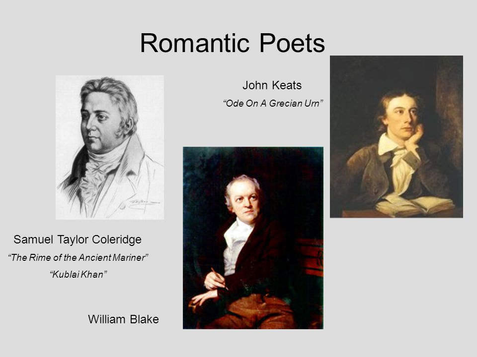 Romantic Poets John Keats Samuel Taylor Coleridge William Blake