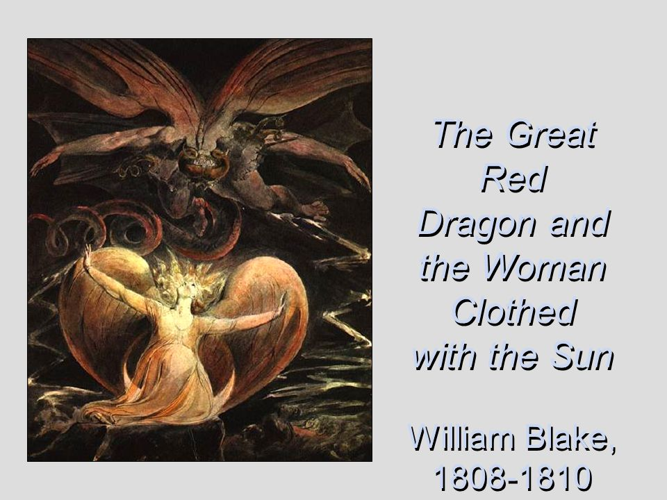 The Great Red Dragon and the Woman Clothed with the Sun William Blake, 1808-1810