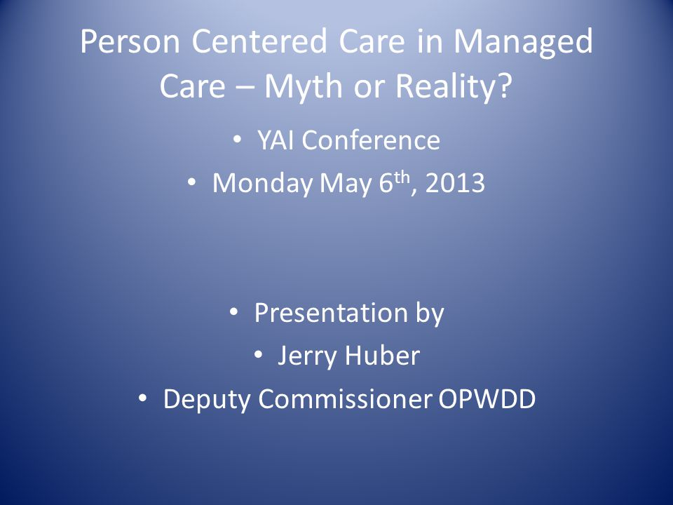 Person Centered Care in Managed Care – Myth or Reality