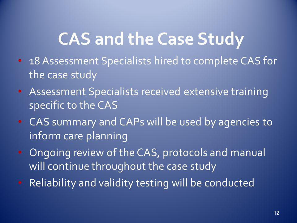 CAS and the Case Study 18 Assessment Specialists hired to complete CAS for the case study.