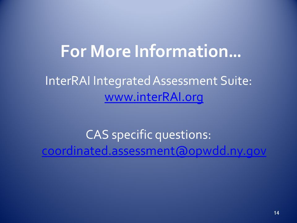 For More Information… InterRAI Integrated Assessment Suite: www.interRAI.org.