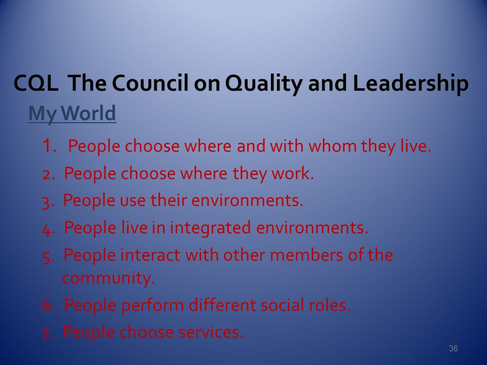 My World CQL The Council on Quality and Leadership