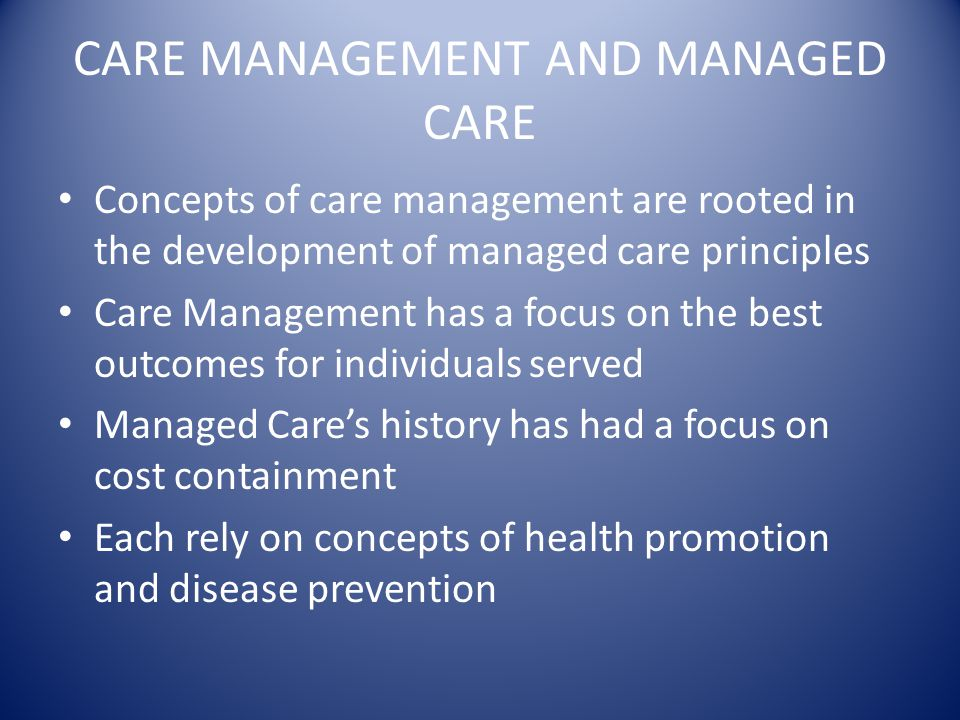 CARE MANAGEMENT AND MANAGED CARE