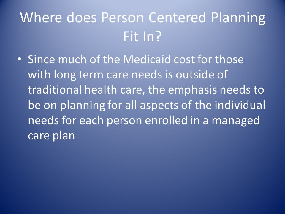Where does Person Centered Planning Fit In