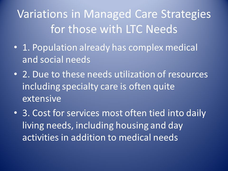 Variations in Managed Care Strategies for those with LTC Needs