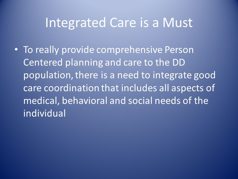 Integrated Care is a Must