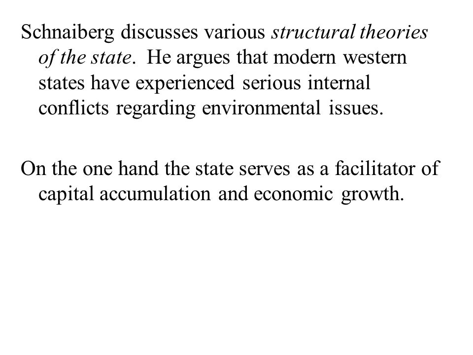Schnaiberg discusses various structural theories of the state