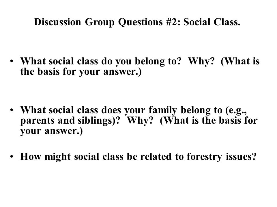 Discussion Group Questions #2: Social Class.