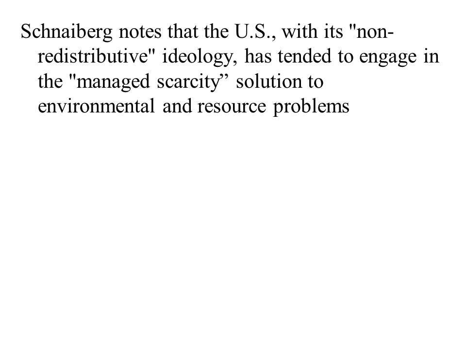 Schnaiberg notes that the U. S